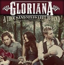 A  Thousand Miles Left Behind by Gloriana (CD, Jul-2012) Free Shipping!
