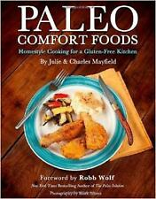 Paleo Comfort Foods: Homestyle Cooking for a Gluten-Free Kitchen, Mayfield, Char