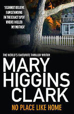 MARY HIGGINS CLARK  __ NO PLACE LIKE HOME __ BRAND NEW ___ FREEPOST UK