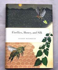 Fireflies, Honey, and Silk by Dr. Gilbert Waldbauer Hardback 2009 9780520258839