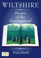 Wiltshire:  Stories of the Supernatural  by Sonia Smith