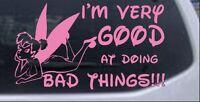 Tinkerbell Very Good Car or Truck Window Laptop Decal Sticker Pink 5X8.5