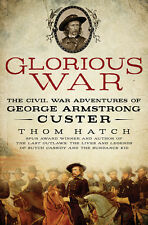 Thom Hatch Glorious War 1st Ed Signed & Personalized Custer Civil War Biography