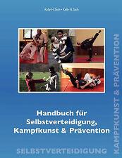 Handbuch für Selbstverteidigung,             Kampfkunst & Prävention by