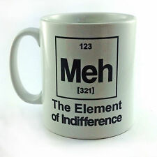MEH! THE ELEMENT OF INDIFFERENCE GIFT CUP MUG PRESENT TEACHER STUDENT CHEMISTRY