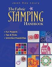 The Fabric Stamping Handbook: Fun Projects Jean Ray Laury Color Paperback 2002