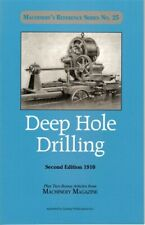Deep Hole Drilling by Machinery Magazine 1910 (Lindsay how to book)