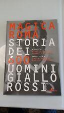 MAGICA ROMA AS CALCIO STORIA DEI 600 UOMINI GIALLOROSSI 1 ED 2004