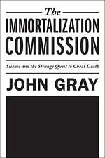 The Immortalization Commission: Science and the Strange Quest to Cheat-ExLibrary