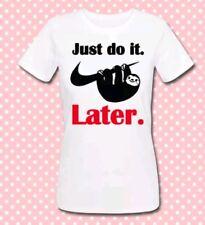 T-shirt donna Just do it... later! Parodia logo sportivo, bradipo pigro!