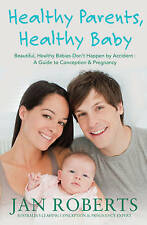 JAN ROBERTS SIGNED BOOK, HEALTHY PARENTS, HEALTHY BABY. 9781742752174