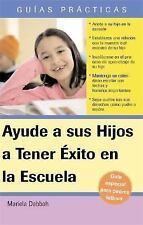 Ayude a su Hijo a Tener Exito en la Escuela Guia Especial para Padres-ExLibrary