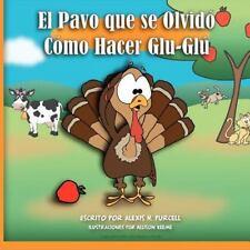 El Pavo que se olvidó cómo hacer Glu-Glú (Spanish Edition), Purcell, Alexis H.,