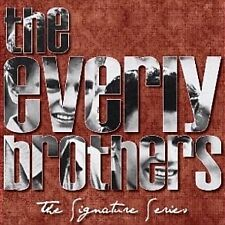 THE EVERLY BROTHERS The Signature Series CD NEW Fanfare