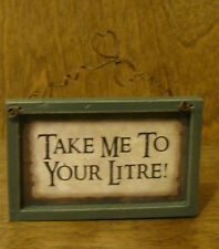 """WINE SIGNS #31766J Take Me To Your Litre!, 2.5"""" x 4.25"""" hanger & magnet"""