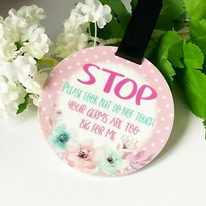 ND1 girls pink flowers Do not touch the baby Germs Pram Tag car seat sign