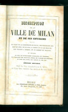 DESCRIPTION DE LA VILLE DE MILAN ET SES ENVIRONS ED. ARTARIA 1856 VIAGGI GUIDE
