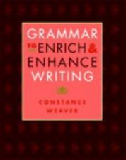 Grammar to Enrich & Enhance Writing Constance Weaver Teaching Education