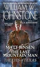 The Eyes of Texas (Matt Jensen/Last Mountain Man) by William W. Johnstone, J.A.