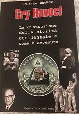 Cry Havoc! Ralph de Toledano. Tradotto in Italiano da Gian Paolo Pucciarelli