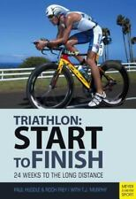 Triathlon: Start to Finish: 24 Weeks to the Long Distance