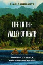 Life in the Valley of Death: The Fight to Save Tigers in a Land of Gun-ExLibrary