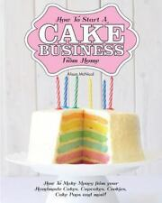 How To Start A Cake Business From Home: How To Make Money from your Handmade Cak
