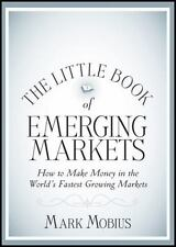 The Little Book of Emerging Markets: How To Make Money in the World's-ExLibrary