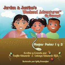 Jordan and Justine's Weekend Adventures Tm : Plantas Partes 1 y 2 Spanish...