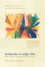 Wednesday Is Indigo Blue: Discovering the Brain of Synesthesia (MIT Press) by C