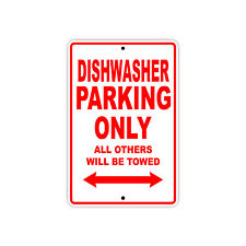 Dishwasher Parking Only Gift Decor Novelty Garage Metal Aluminum Sign