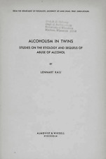 ALCOHOLISM IN TWINS STUDIES ON ETIOLOGY & SEQUELS OF ALCOHOL ABUSE LENNART KAIJ