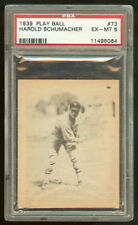 1939 PLAY BALL #73 HAL SCHUMACHER PSA EX-MT 6