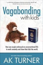 Vagabonding with Kids: How One Couple Embraced an Unconventional Life to Work Re