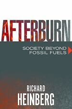 Afterburn : Society Beyond Fossil Fuels by Richard Heinberg (2015, Paperback)
