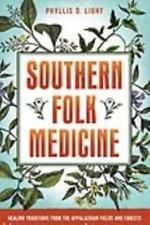 SOUTHERN FOLK MEDICINE - LIGHT, PHYLLIS D./ GLADSTAR, ROSEMARY (FRW)/ WOOD, MATT