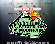 EVERYTHING IS BETTER ON A MOUNTAIN VINYL DECAL CAR/VAN BUMPER HIKING STICKER FUN