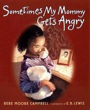 Sometimes My Mommy Gets Angry by Bebe Moore Campbell c2003, VGC Hardcover
