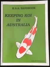 Keeping Koi in Australia K.S.A. Handbook Care Pond Design Anatomy Filters Food