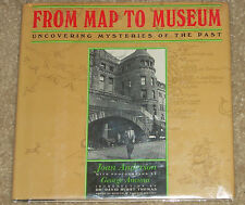 From Map to Museum : Uncovering Mysteries of the Past by Joan Anderson (1988,...