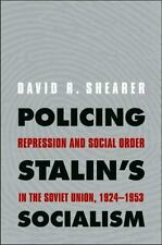 Policing Stalin's Socialism : Repression and Social Order in the Soviet...