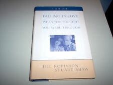 Falling in Love When You Thought You Were Through : A Love Story by Stuart M....