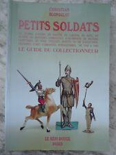 livre PETITS SOLDATS .1765 - 1965 LE GUIDE DU COLLECTIONNEUR Christian BLONDIEAU