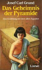 Das Geheimnis der Pyramide von Josef Carl Grund