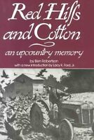 Red Hills and Cotton : An Upcountry Memory, Paperback by Robertson, B.; Ford,...
