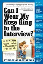 B005DI6T5E Can I Wear My Nose Ring to the Interview?: A Crash Course in Finding