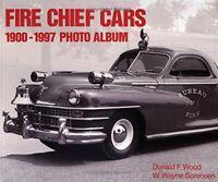 Fire Chief Cars 1900-1997 Photo Album Book