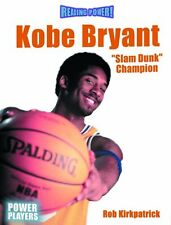 Kobe Bryant: Slam Dunk Champion (Reading Power: Po