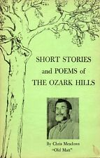 "SHORT STORIES & POEMS of the OZARK HILLS – Chris ""Old Matt"" Meadows - Signed"