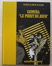 "Gomina "" Le point du jour "" DODO & Ben RADIS éd Albin Michel 1987 EO"